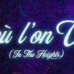 D'OÙ L'ON VIENT / IN THE HEIGHTS : Un film solaire qui va vous faire beaucoup de bien ! Critique.